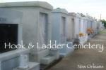 Hook & Ladder Cemetery; New Orleans, Louisiana