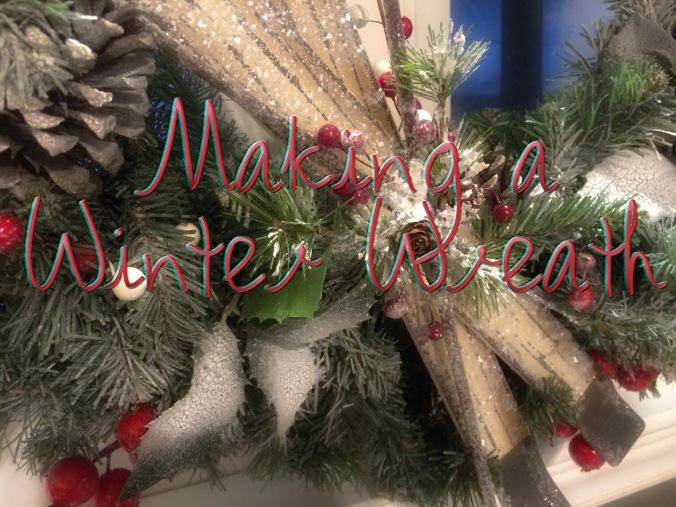 Making a Winter Wreath