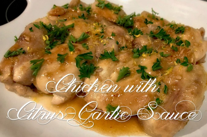 Chicken-with-Citrus-Garlic-Sauce | Fiddle-Dee-Dee