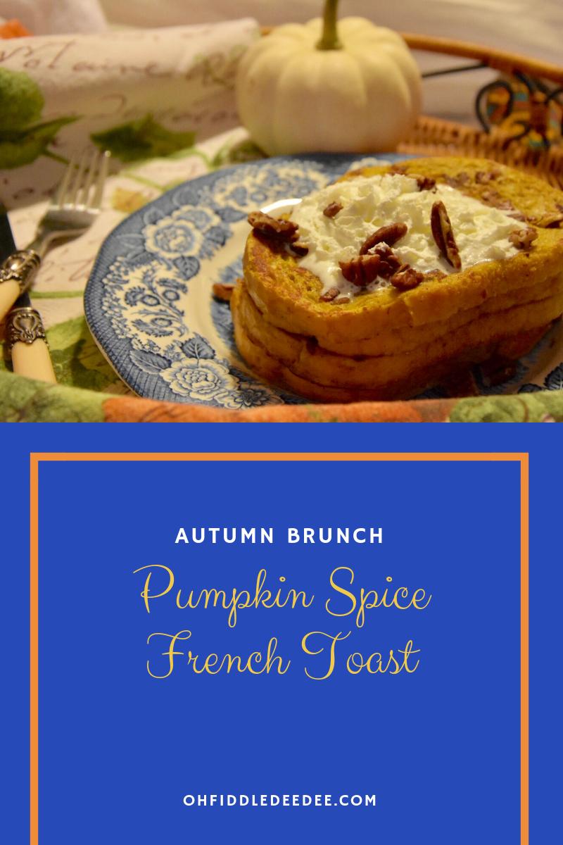 Pumpkin Spice French Toast/Fiddle Dee Dee